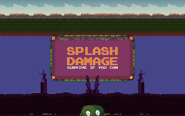 Splash Damage: Survive if you can