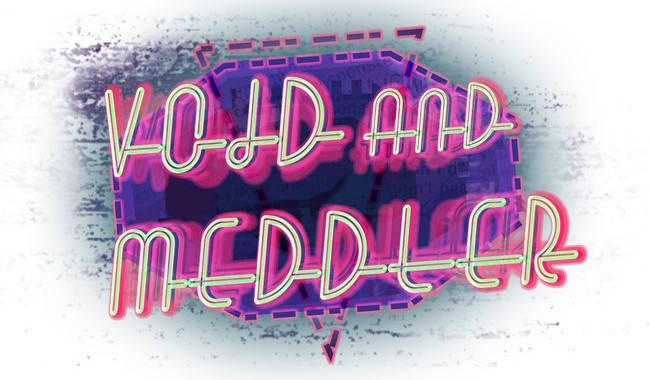Void & Meddle