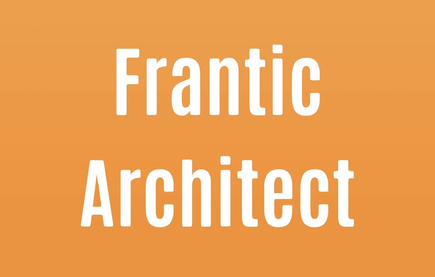 Frantic_Architect_1